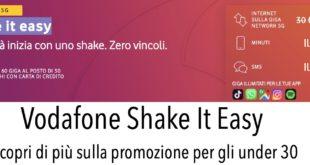 Vodafone Shake It Easy Under 30 Attivazione Promozione Offerta Servizi Prezzi