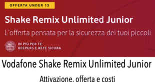 Vodafone Shake Remix Unlimited Junior Attivazione Offerta Costi
