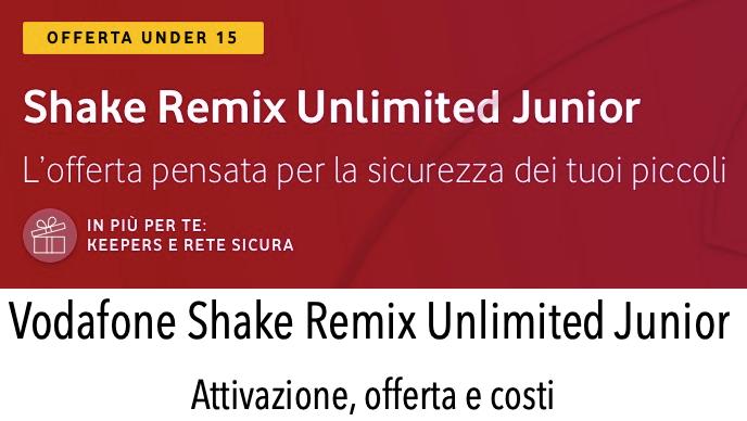 Vodafone Shake Remix Unlimited Junior Attivazione Offerta Costi