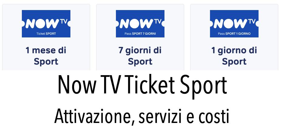 Now TV Ticket Sport Attivazione Pormozione Recensioni Opinione Prezzo