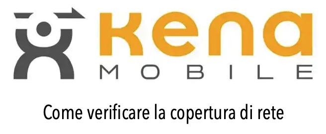 Come verificare copertura rete Kena Mobile