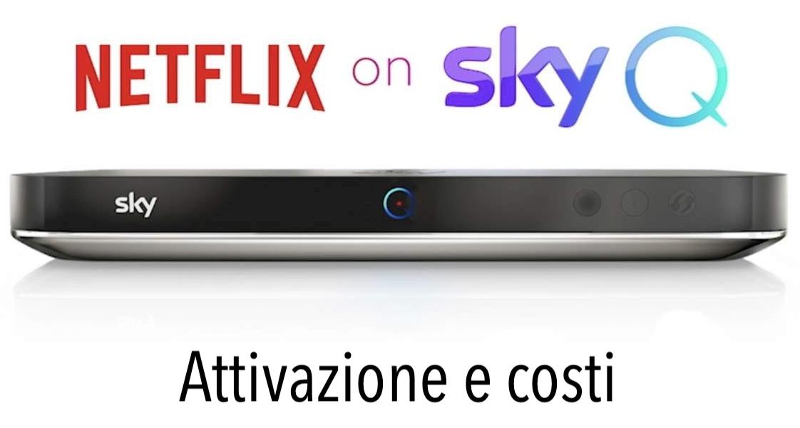 Netflix Sky Q Cos e attivazione costi