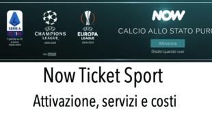 Now Ticket Sport Attivazione Promozione Recensione Opinioni Costi