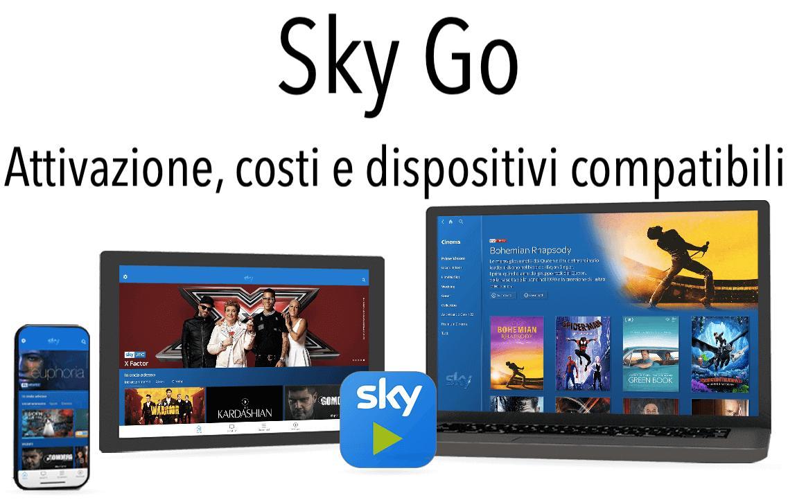 Sky Go attivazione dispositivi compatibili prezzo