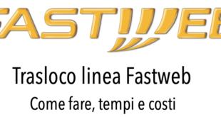 Trasloco Fastweb come Traslocare linea