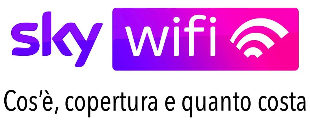 Sky Wifi Come Funziona Abbonamento Costi